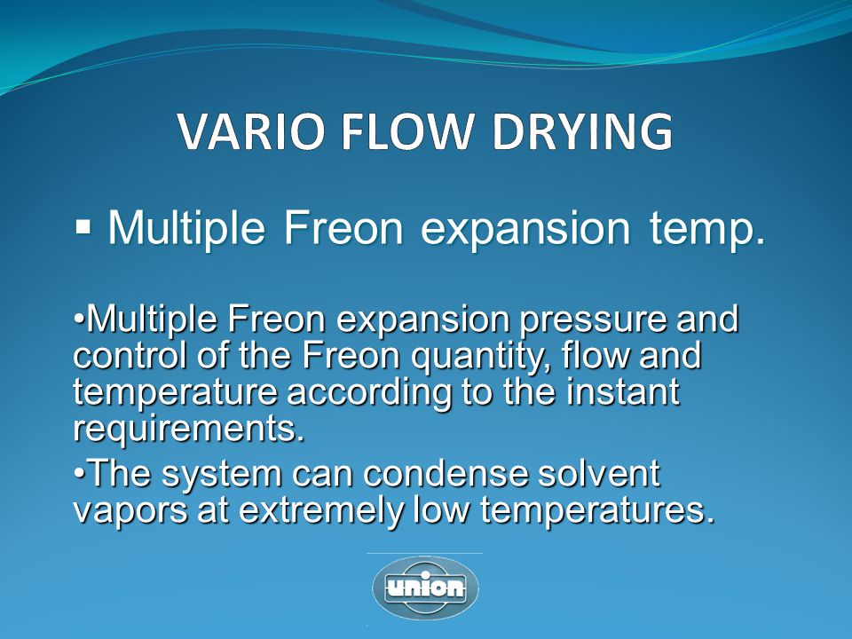 VARIO FLOW DRYING Multiple Freon expansion temp.