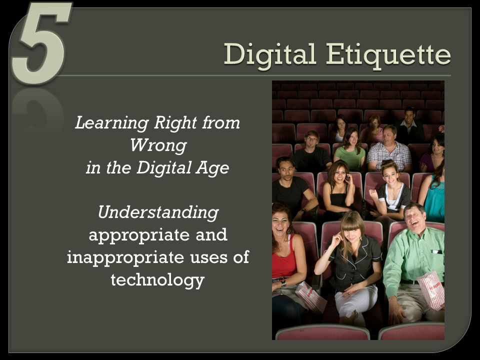 5 Digital Etiquette Learning Right from Wrong in the Digital Age