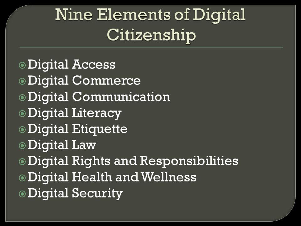 Nine Elements of Digital Citizenship