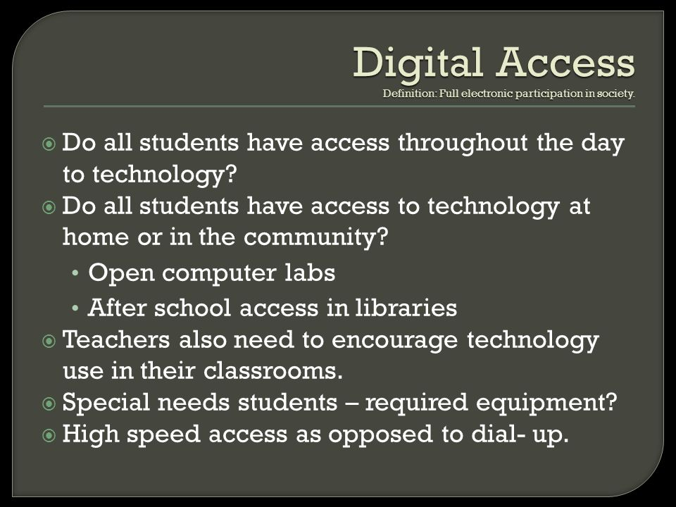 Digital Access Definition: Full electronic participation in society.