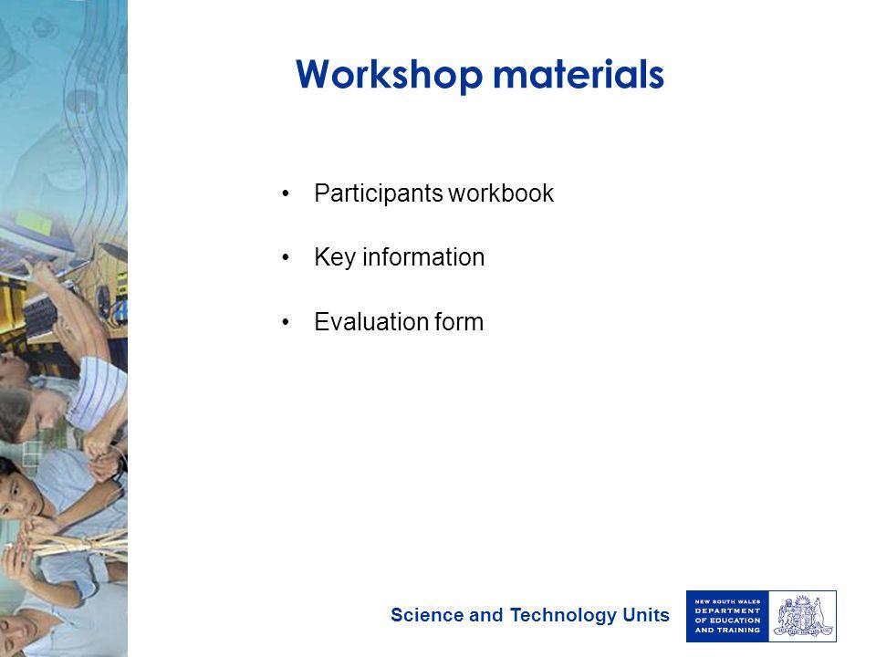 Workshop materials Participants workbook Key information