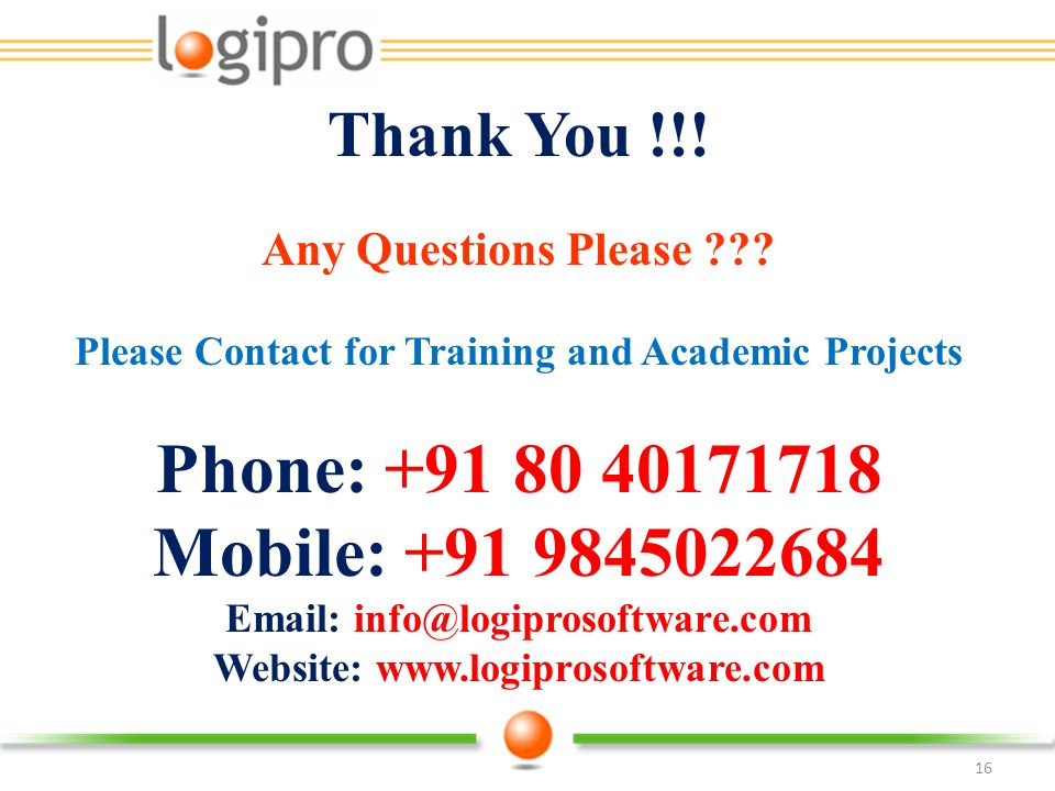 Phone: +91 80 40171718 Mobile: +91 9845022684 Thank You !!!