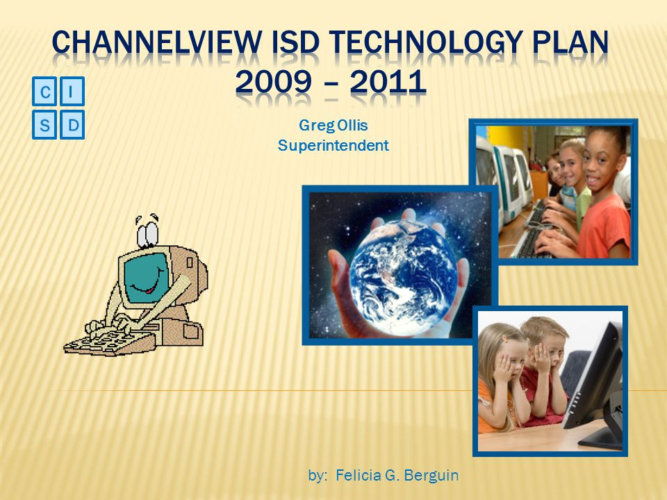 Channelview isd technology plan 2009 – 2011