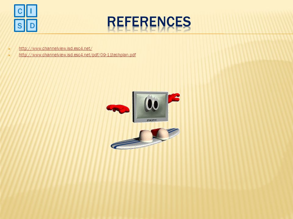 rEFERENCES C I S D http://www.channelview.isd.esc4.net/