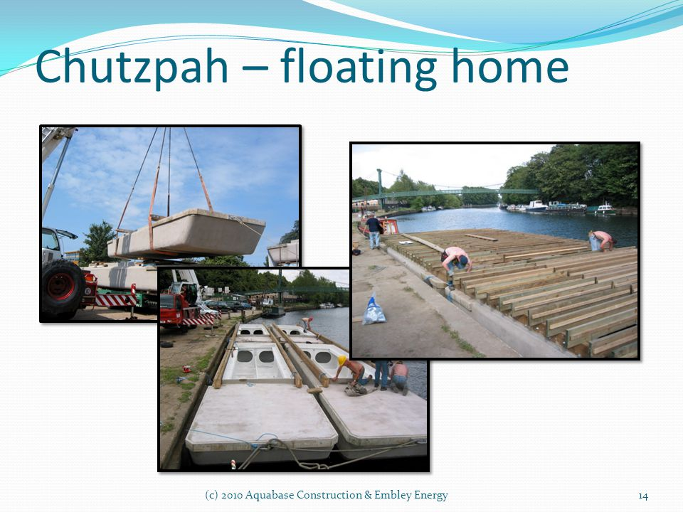 Chutzpah – floating home