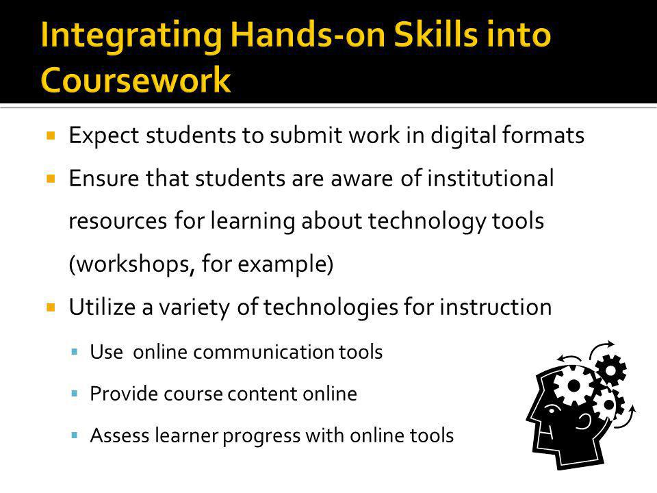 Integrating Hands-on Skills into Coursework