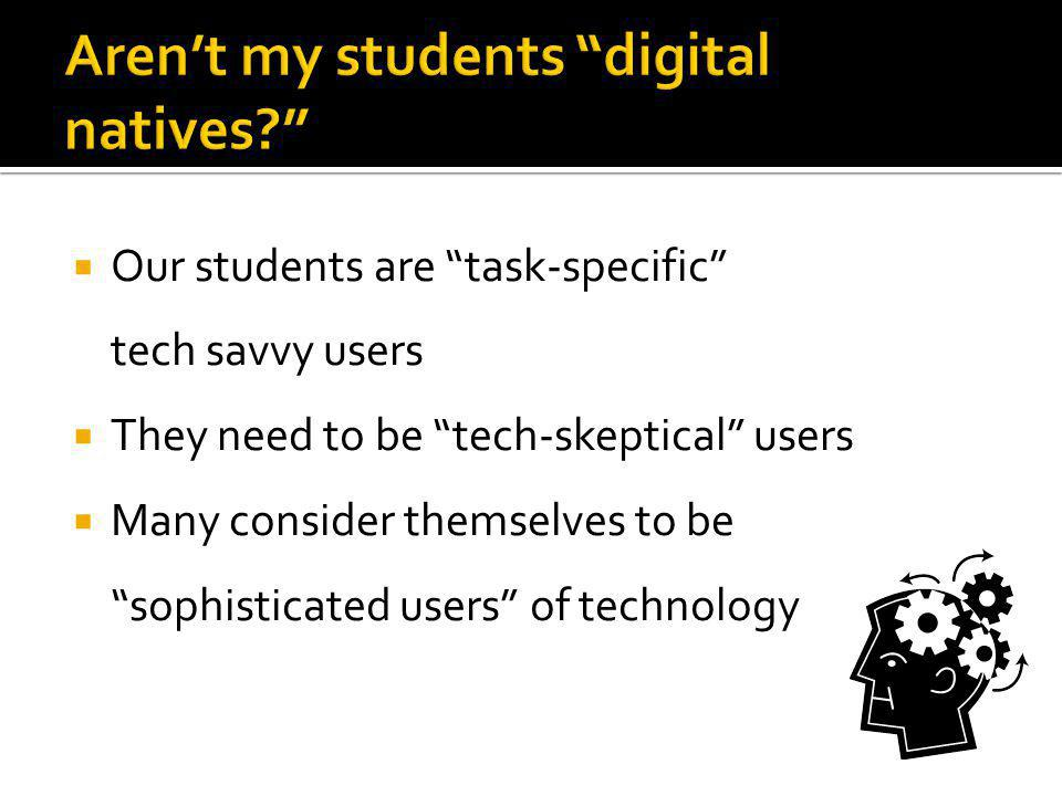Aren't my students digital natives
