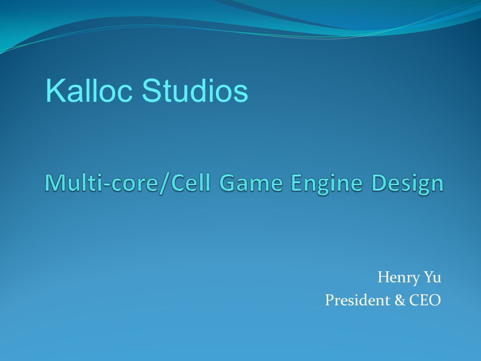 Multi-core/Cell Game Engine Design