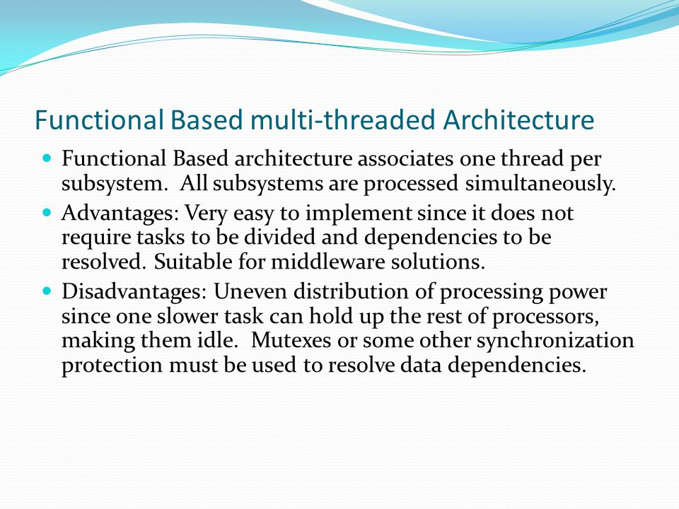 Functional Based multi-threaded Architecture