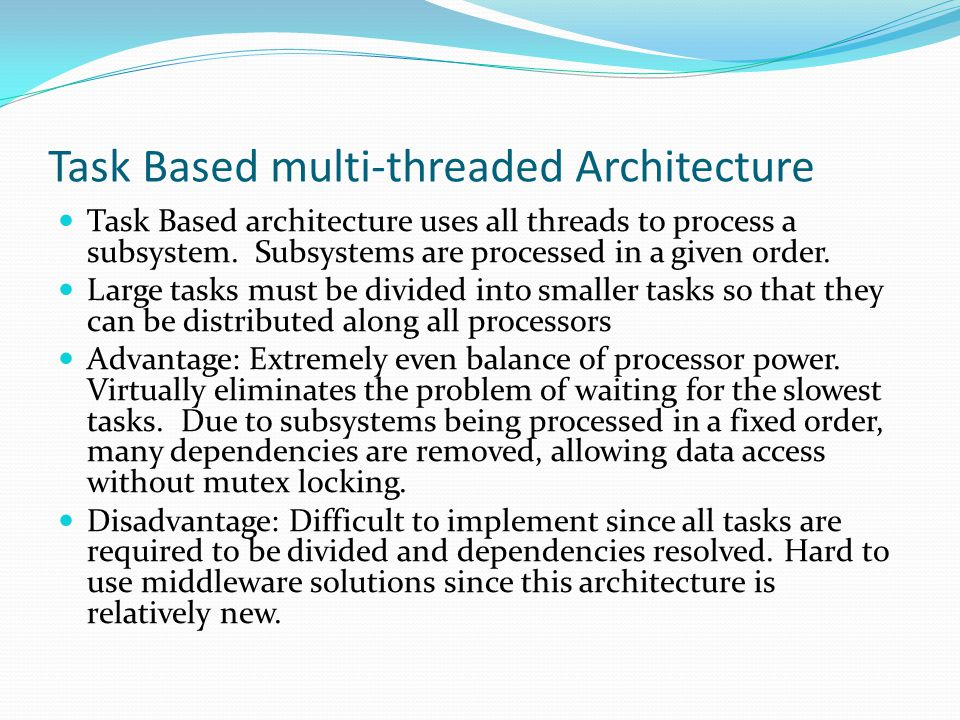Task Based multi-threaded Architecture