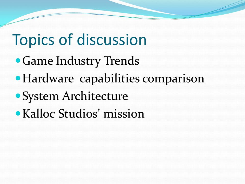 Topics of discussion Game Industry Trends