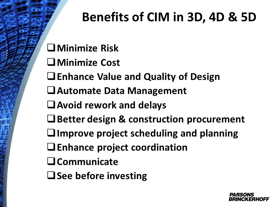 Benefits of CIM in 3D, 4D & 5D Minimize Risk Minimize Cost