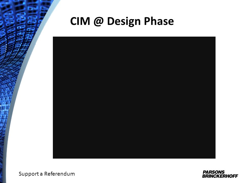 CIM @ Design Phase Support a Referendum
