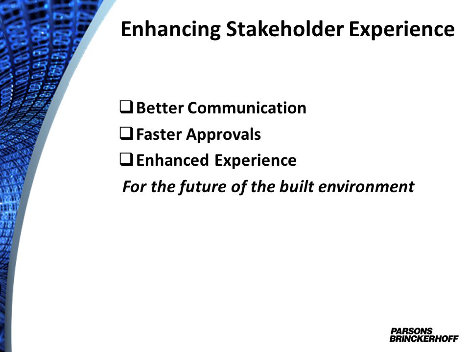 Enhancing Stakeholder Experience