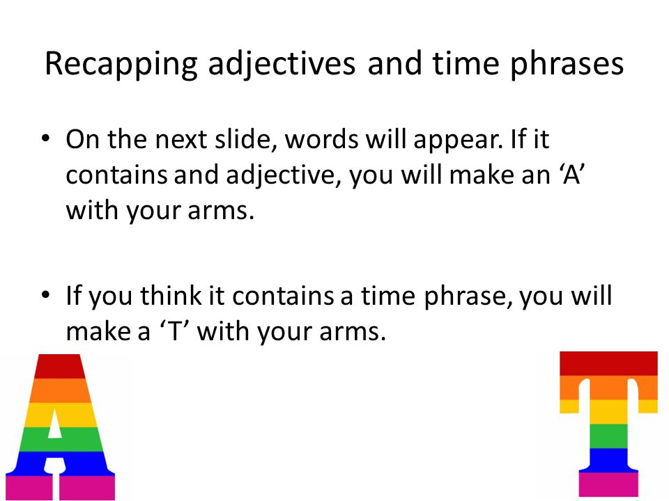 Recapping adjectives and time phrases