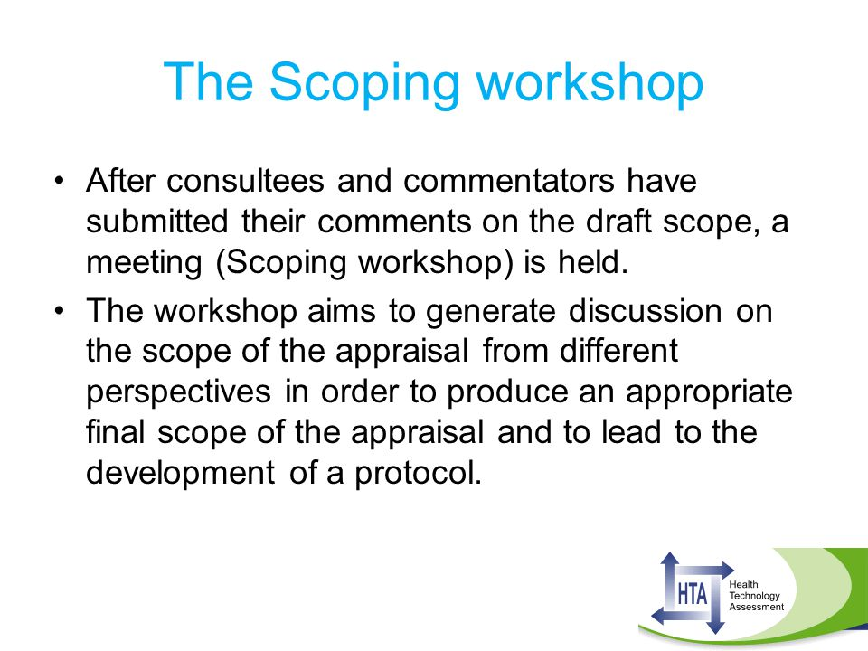The Scoping workshop After consultees and commentators have submitted their comments on the draft scope, a meeting (Scoping workshop) is held.