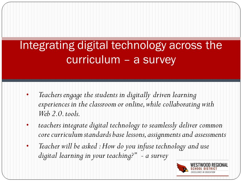 Integrating digital technology across the curriculum – a survey