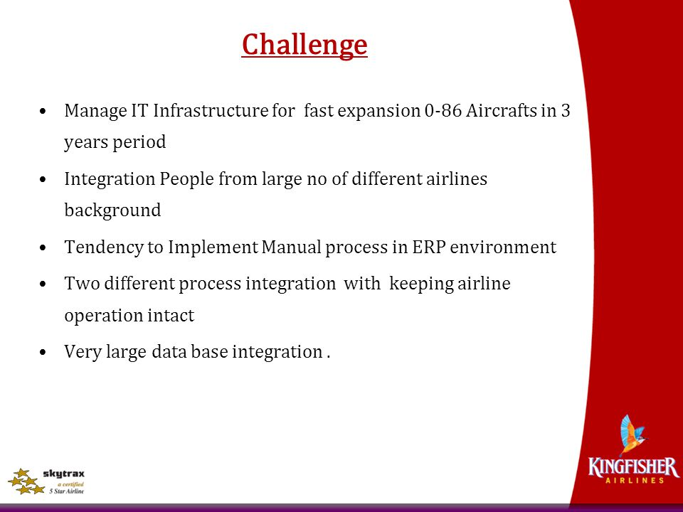 Challenge Manage IT Infrastructure for fast expansion 0-86 Aircrafts in 3 years period.