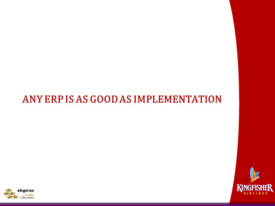 ANY ERP IS AS GOOD AS IMPLEMENTATION