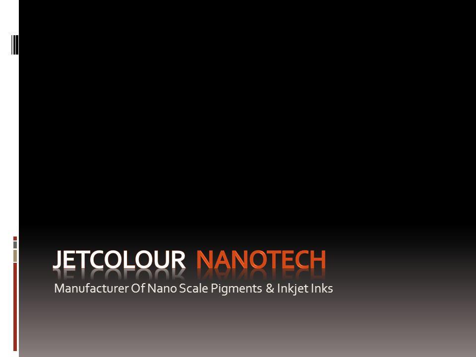 JETCOLOUR nANOTECH Manufacturer Of Nano Scale Pigments & Inkjet Inks