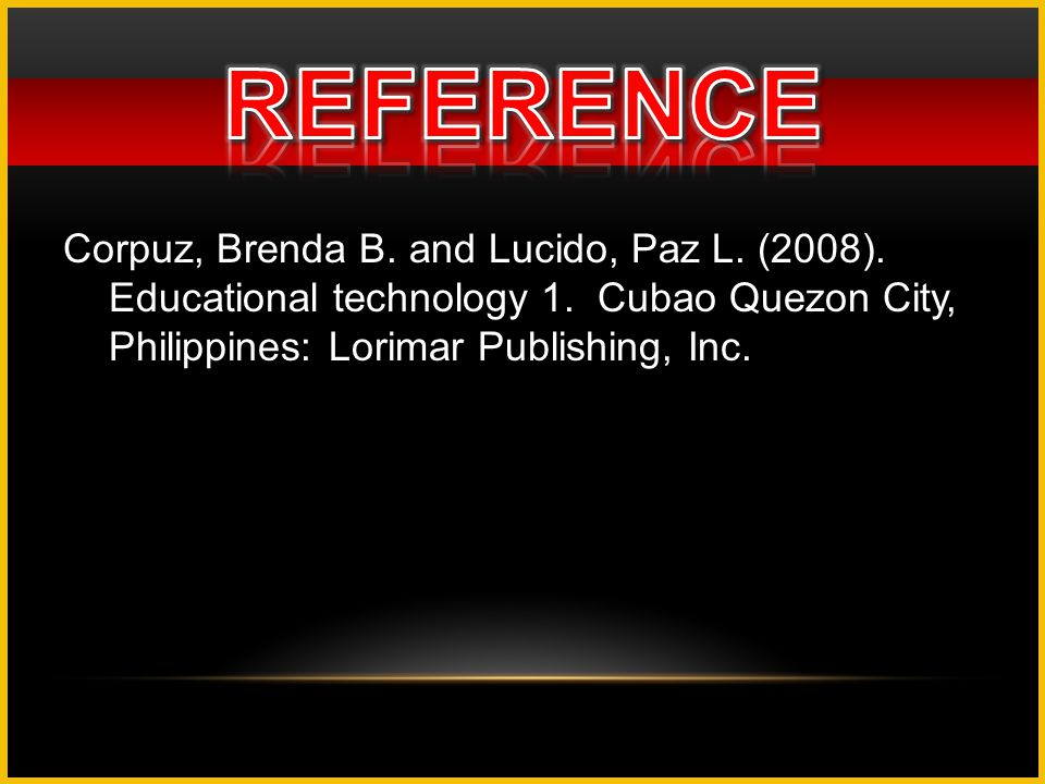 REFERENCE Corpuz, Brenda B. and Lucido, Paz L. (2008).