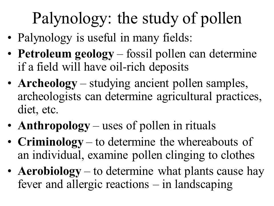Palynology: the study of pollen