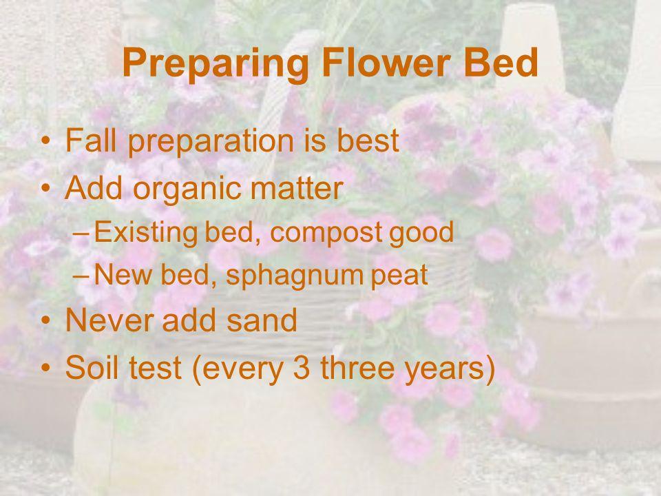 Preparing Flower Bed Fall preparation is best Add organic matter