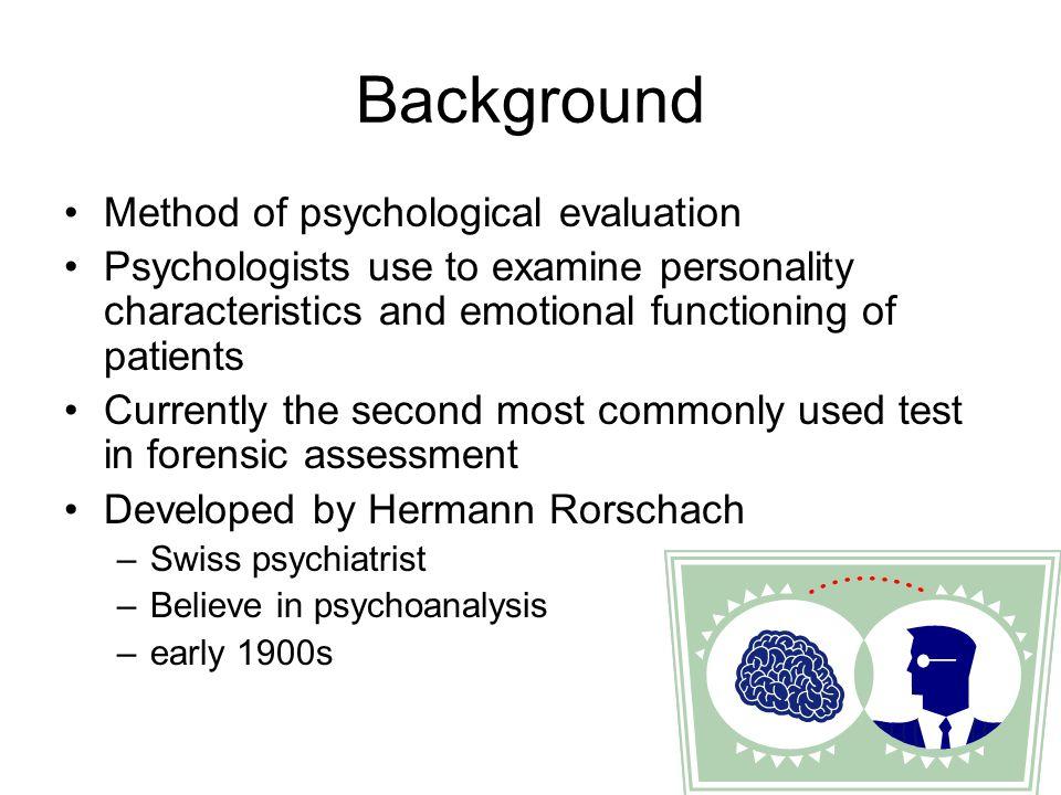 Background Method of psychological evaluation