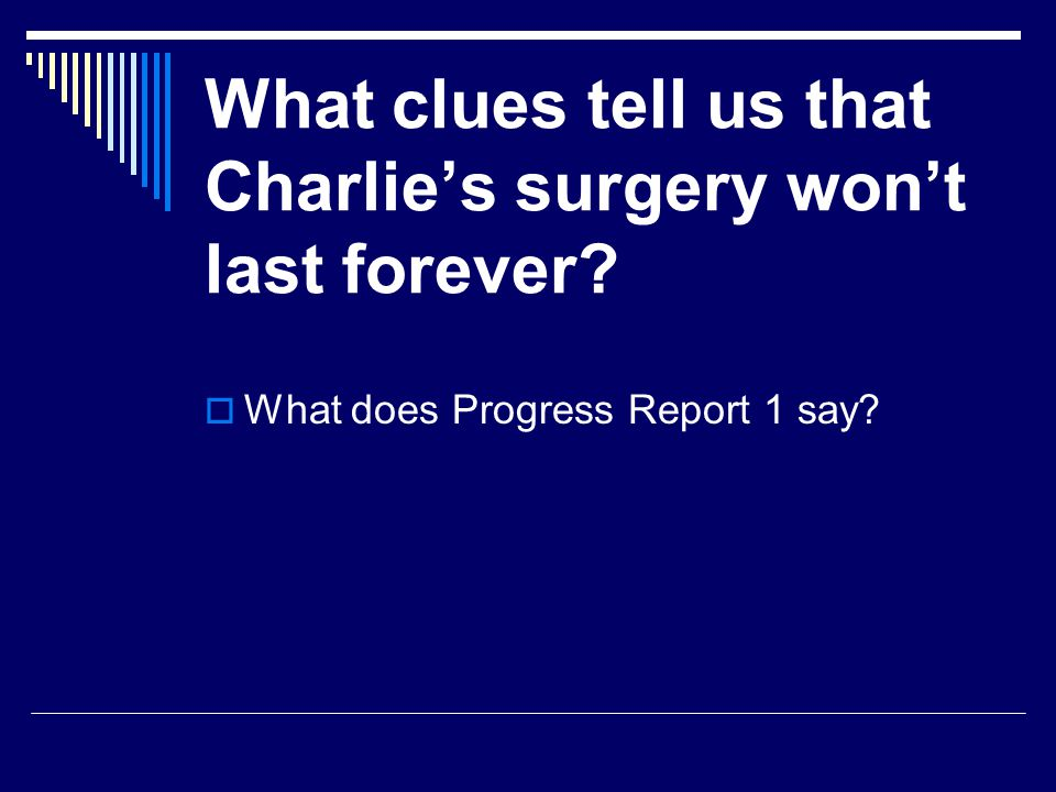What clues tell us that Charlie's surgery won't last forever