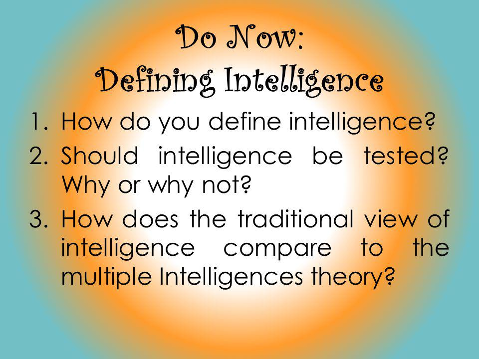 Do Now: Defining Intelligence