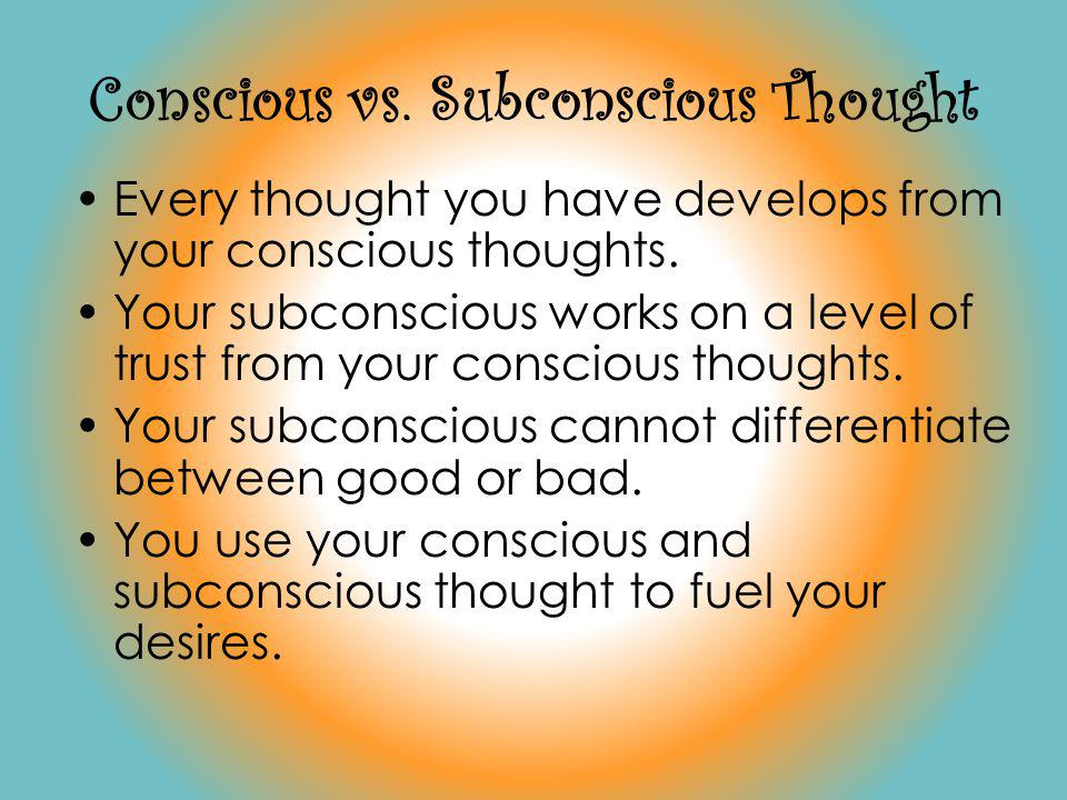 Conscious vs. Subconscious Thought
