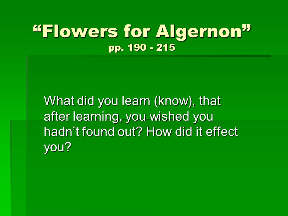 an essay in flowers for algernon Title: length color rating : essay flowers for algernon - flowers for algernon flowers for algernon, written by daniel keyes, is.