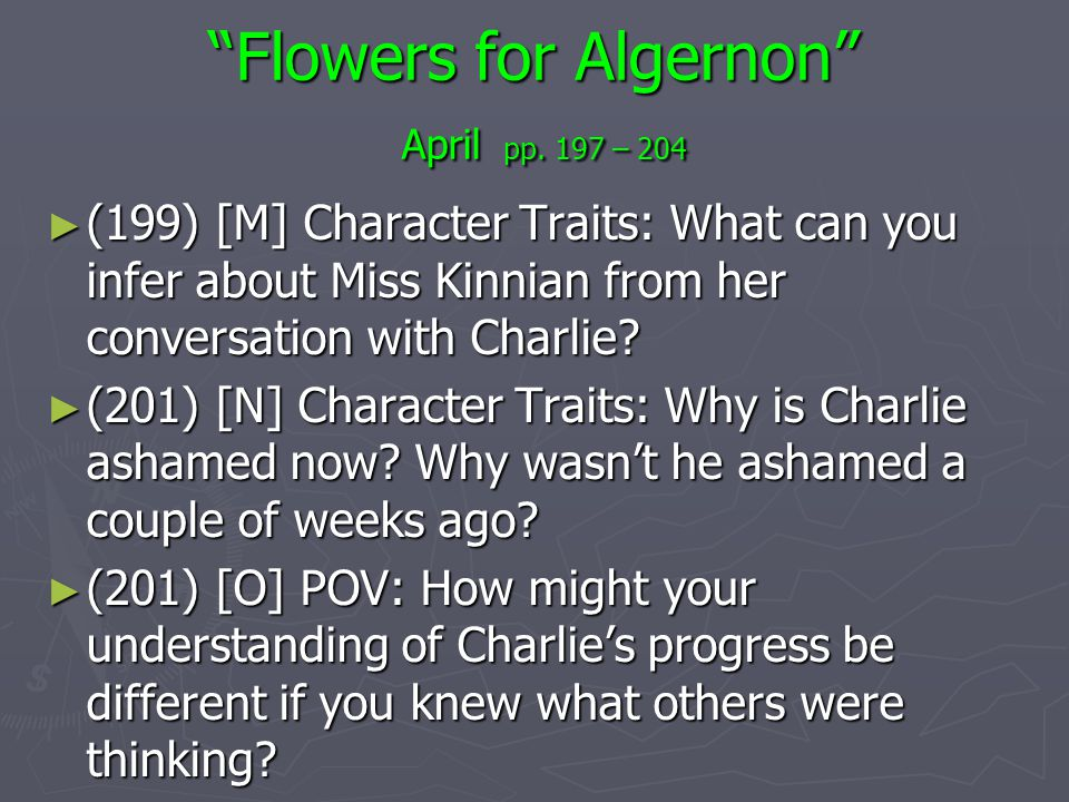 an analysis of character charlie in the story flowers for algernon The story of a mentally disabled man whose experimental quest for intelligence  mirrors that of algernon, an extraordinary lab mouse in diary entries, charlie.
