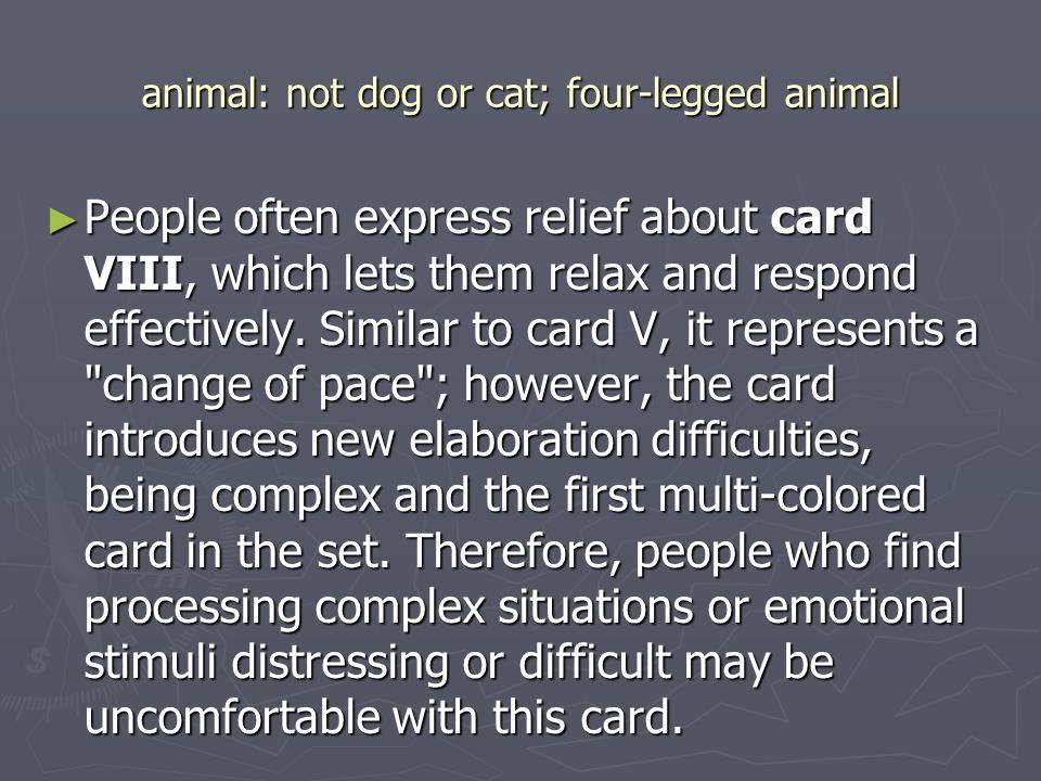 animal: not dog or cat; four-legged animal