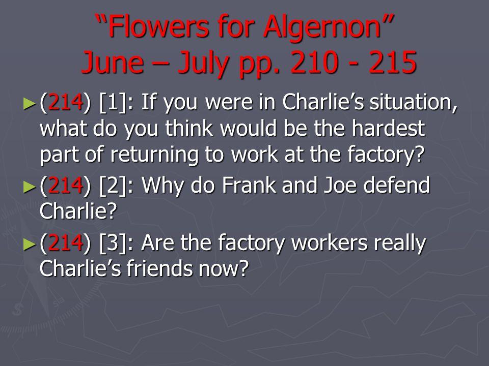 Flowers for Algernon June – July pp. 210 - 215