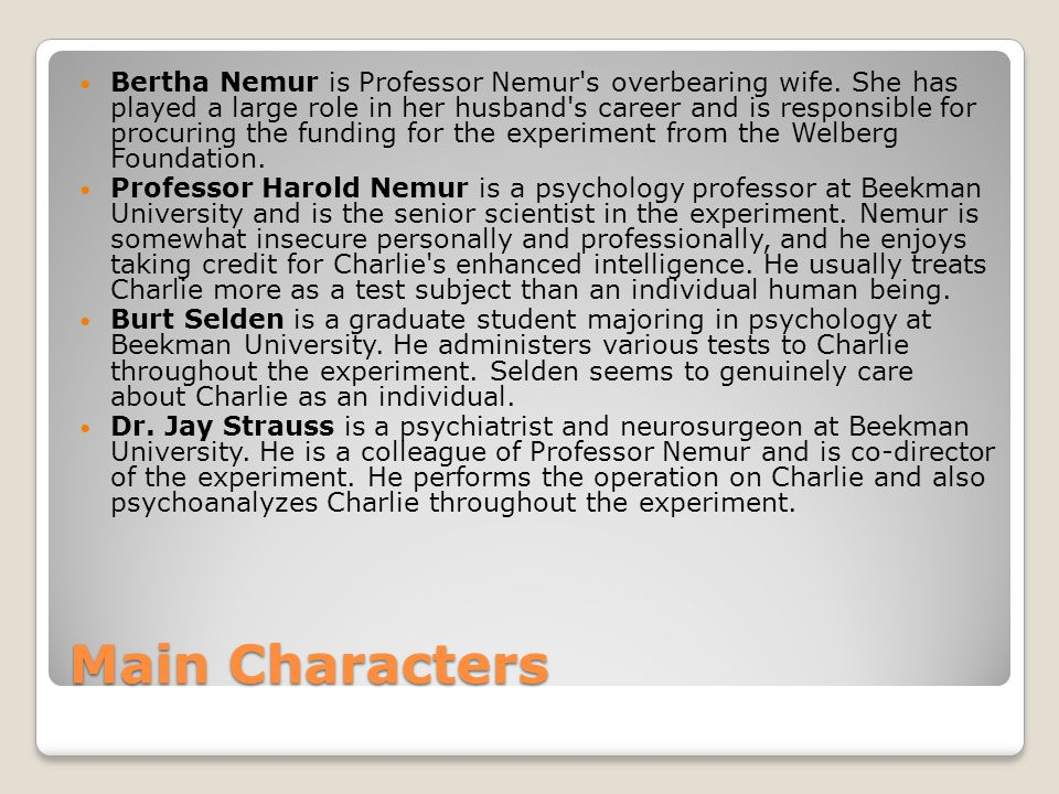 Bertha Nemur is Professor Nemur s overbearing wife