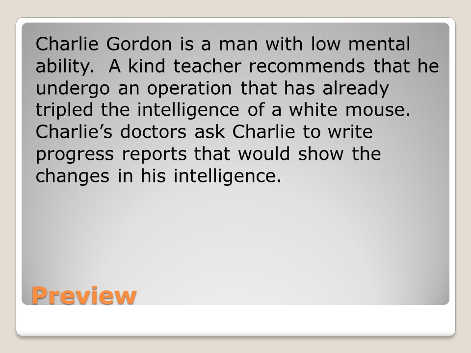 Charlie Gordon is a man with low mental ability