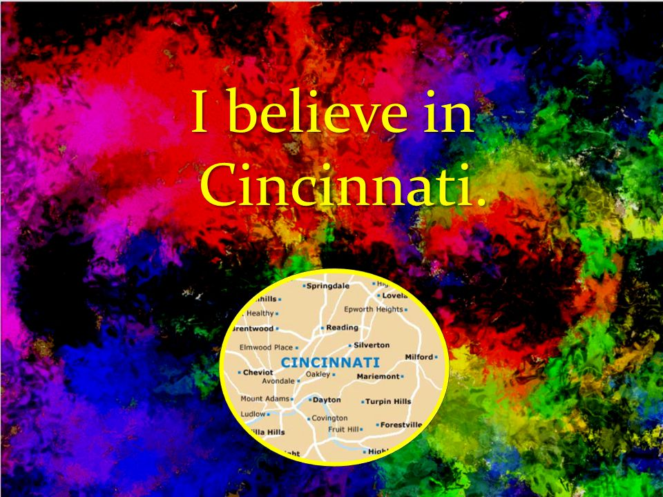 I believe in Cincinnati.