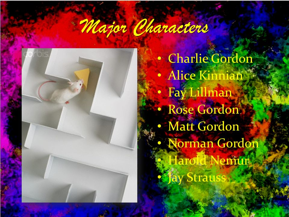 Major Characters Charlie Gordon Alice Kinnian Fay Lillman Rose Gordon