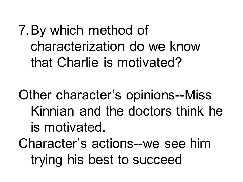 By which method of characterization do we know that Charlie is motivated