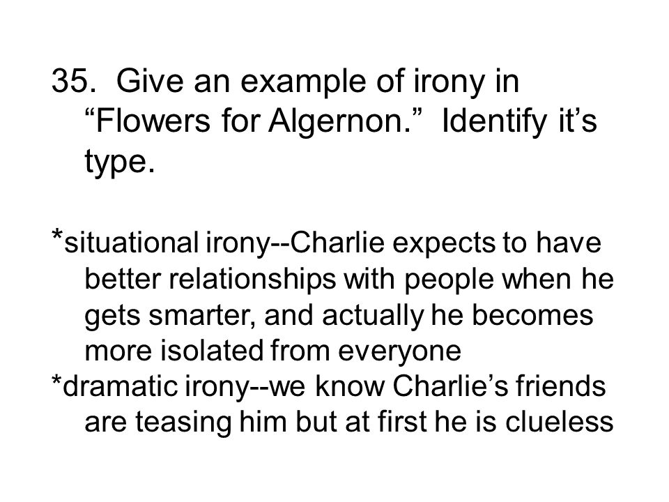 Flowers For Algernon Summary Source Give An Example Of Irony In