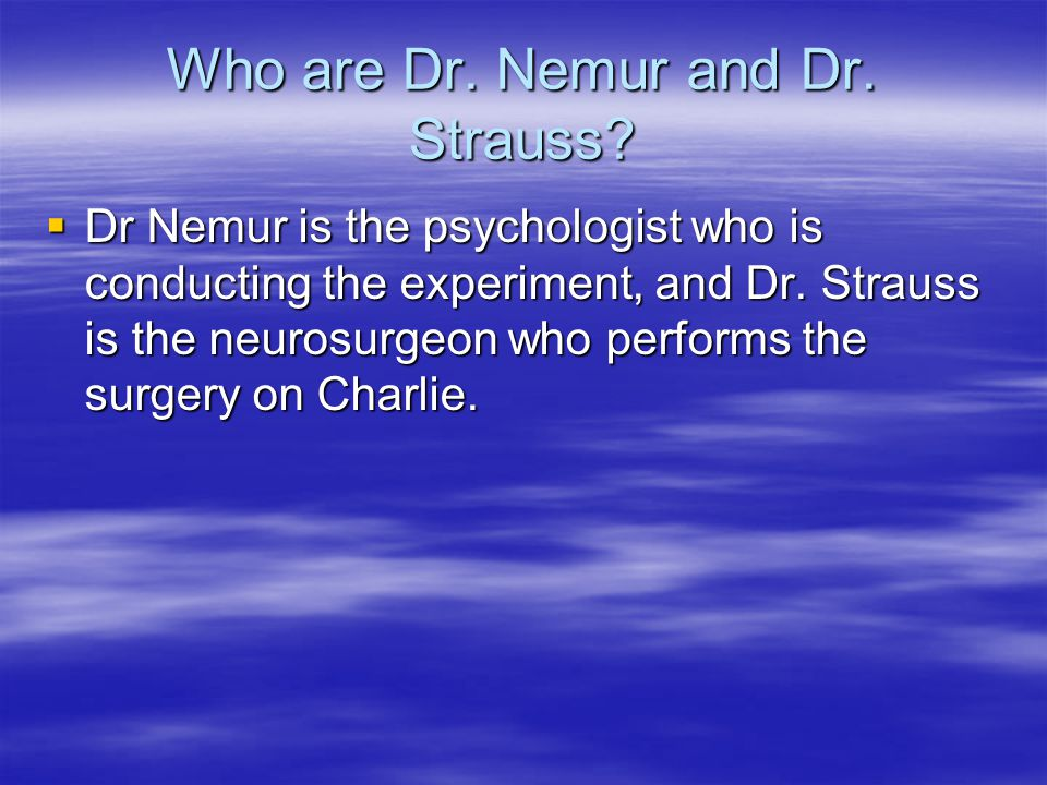 Who are Dr. Nemur and Dr. Strauss