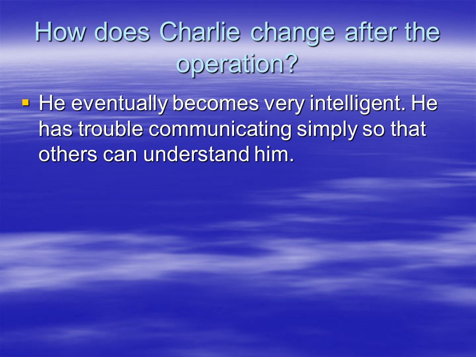 How does Charlie change after the operation