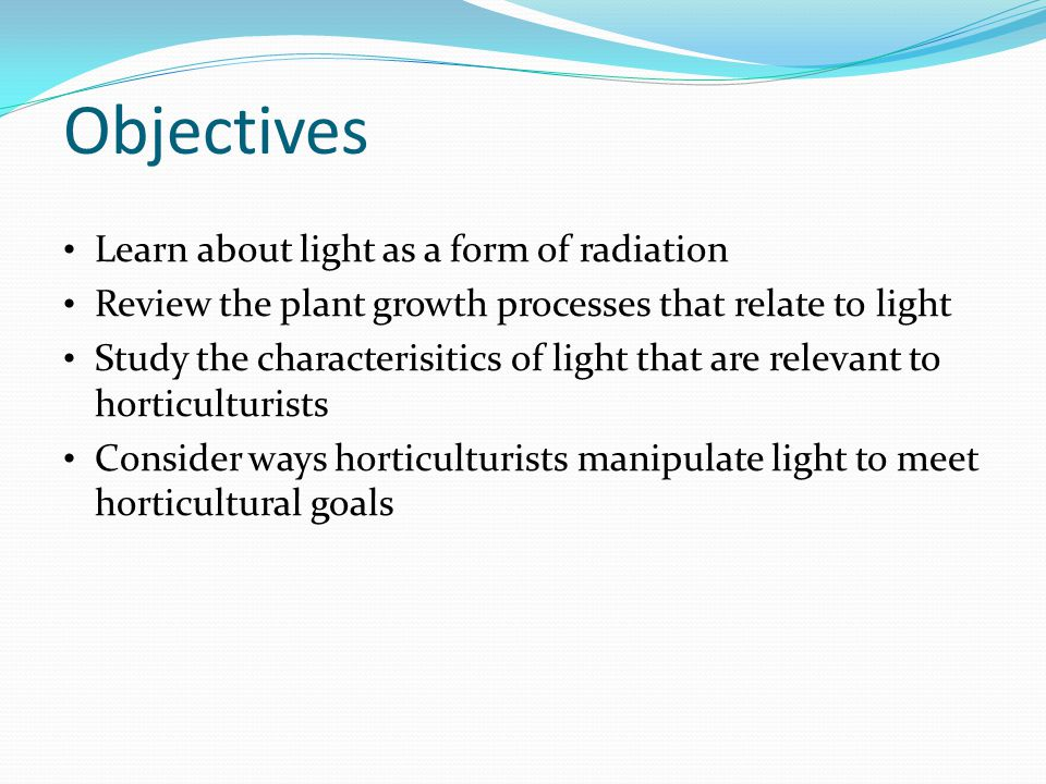 Objectives Learn about light as a form of radiation