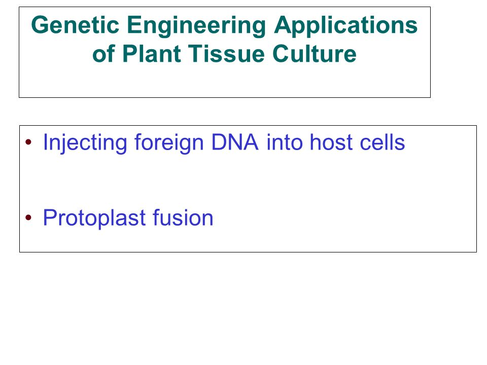 Genetic Engineering Applications of Plant Tissue Culture