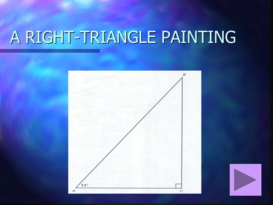 A RIGHT-TRIANGLE PAINTING
