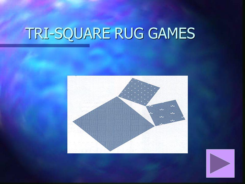 TRI-SQUARE RUG GAMES
