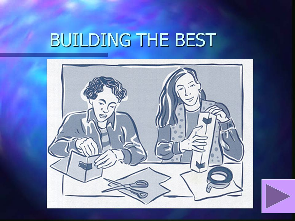 BUILDING THE BEST