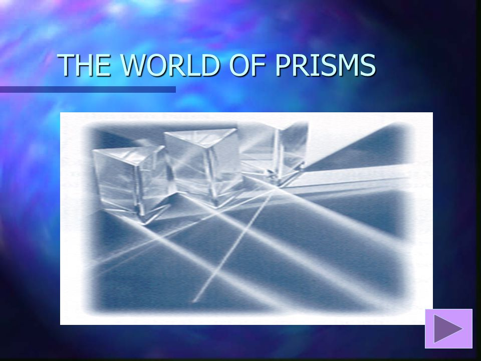 THE WORLD OF PRISMS