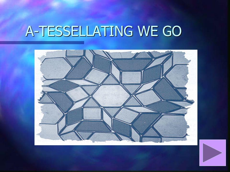 A-TESSELLATING WE GO